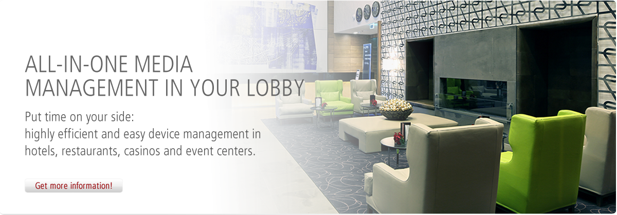 All-in-one media management in your lobby